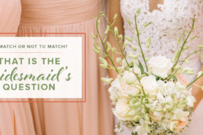 Should You Have Matching Bridesmaid's Dresses: Yes or No?